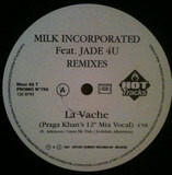 La Vache (Remixes) - Milk Inc. Feat. Jade 4U