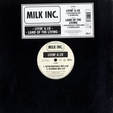 Livin' A Lie / Land Of The Living - Milk Inc.