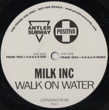 Walk on Water - Milk Inc.