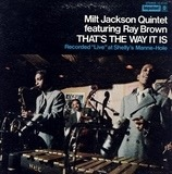 That's The Way It Is - Milt Jackson Quintet Featuring Ray Brown