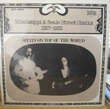 Sittin' On Top Of The World 1927-1932 - Mississippi Sheiks & Beale Street Sheiks