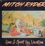 How I Spent My Vacation - Mitch Ryder