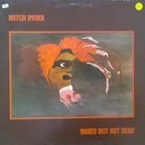Naked But Not Dead - Mitch Ryder