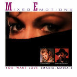 You Want Love (Maria, Maria...) - Mixed Emotions