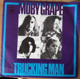 Trucking Man - Moby Grape