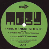 I Feel It [Next Is The E] - Moby