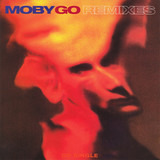 Go (Remixes) - Moby