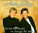 You're My Heart, You're My Soul - Modern Talking