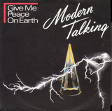 Give Me Peace On Earth / Stranded In The Middle Of Nowhere - Modern Talking