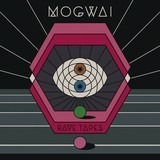 Rave Tapes - Mogwai