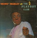 Moms Mabley at the Playboy Club - Moms Mabley