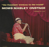 The Funniest Woman In The World - Moms Mabley