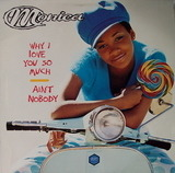 Why I Love You So Much / Ain't Nobody - Monica