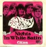 Nights In White Satin / Cities - The Moody Blues