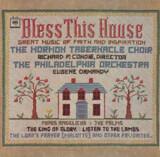 Bless This House - Mormon Tabernacle Choir , Richard P. Condie , The Philadelphia Orchestra , Eugene Ormandy