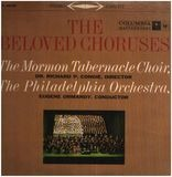 The Beloved Choruses - Mormon Tabernacle Choir , The Philadelphia Orchestra , Eugene Ormandy