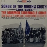 Songs Of The North And South, 1861-1865 - Mormon Tabernacle Choir, Richard P. Condie