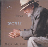 The Earth Wants You - Mose Allison