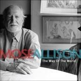 Way of the World - Mose Allison