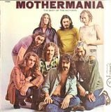 Mothermania - The Best Of The Mothers - Mothers Of Invention