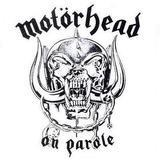 On Parole - Motörhead