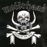 March ör Die - Motorhead