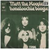 Honaloochie Boogie / Rose - Mott The Hoople
