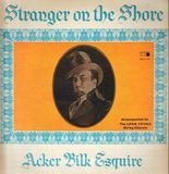 Acker Bilk Esquire - Stranger On The Shore - Mr. Acker Bilk, Acker Bilk
