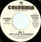 Don't Talk To Strangers - Mr. T