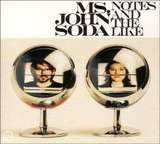 Notes and the Like - Ms. John Soda