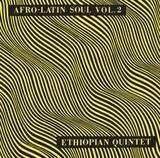 Afro-Latin Soul Vol.2 - Mulatu Astatke /Ethiopian Quintet