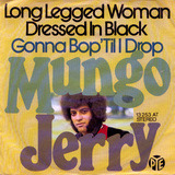 Long Legged Woman Dressed In Black / Gonna Bop 'Til I Drop - Mungo Jerry