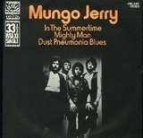 In The Summertime / Mighty Man / Dust Pneumonia Blues - Mungo Jerry