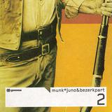 Juno & Bezerk Part 2 - Munk
