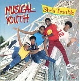 She's Trouble - Musical Youth