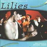 Lilies (Original Motion Picture Soundtrack) - Mychael Danna