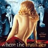 Where The Truth Lies (Original Motion Picture Soundtrack) - Mychael Danna