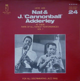 Here Are Nat & J. 'Cannonball' Adderley At Their Rare Of All Rarest Performances Vol. 1 - Nat Adderley & Cannonball Adderley