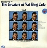 The Greatest Of Nat King Cole - Nat King Cole