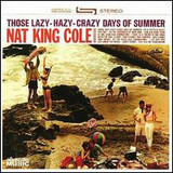 Those Lazy-Hazy-Crazy Days of Summer - Nat King Cole