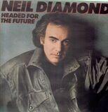 Headed for the Future - Neil Diamond