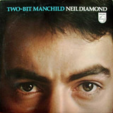 Two-Bit Manchild - Neil Diamond