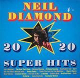 20 Super Hits - Neil Diamond
