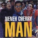 Man - Neneh Cherry