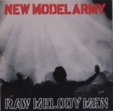 Raw Melody Men - New Model Army