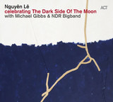 Celebrating the Dark Side of the Moon - Nguyên Lê With Michael Gibbs & The NDR Big Band