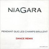 Pendant Que Les Champs Brûlent (Dance Remix) - Niagara
