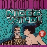 Diamond Girl - Nice & Wild