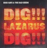 Dig, Lazarus, Dig!!! - Nick Cave & The Bad Seeds