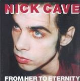 From Her to Eternity - Nick Cave & The Bad Seeds